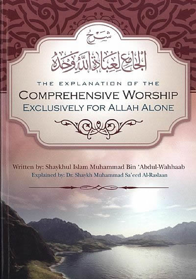 The Explanation of the Comprehensive Worship Exclusively for All