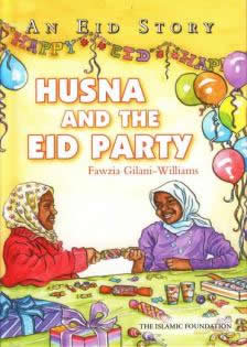 Husna and the Eid Party by Fawzia Gilani-Williams