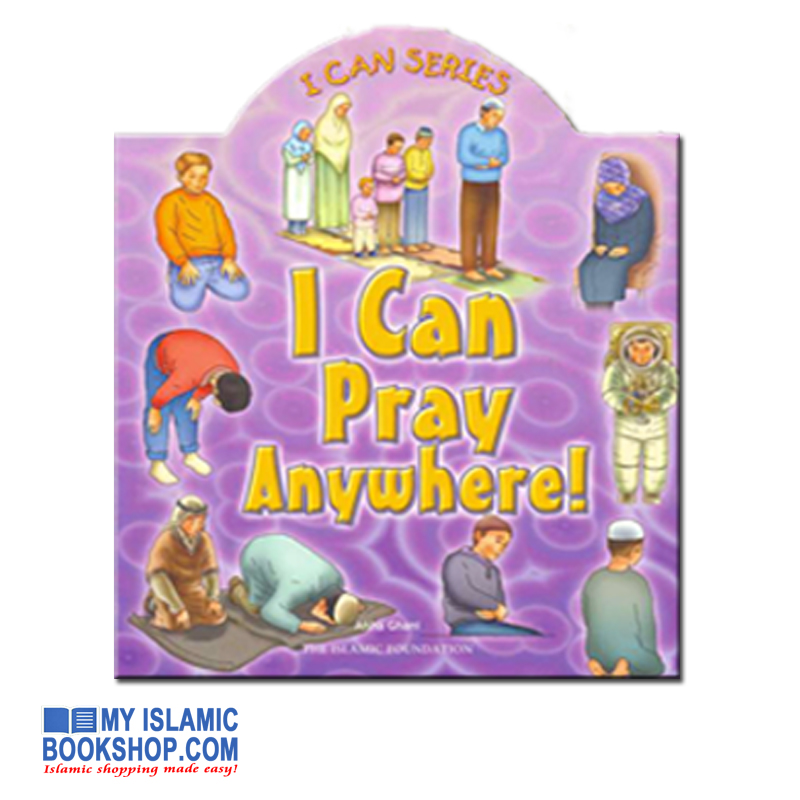 I Can Pray anywhere! by Yasmin Ibrahim