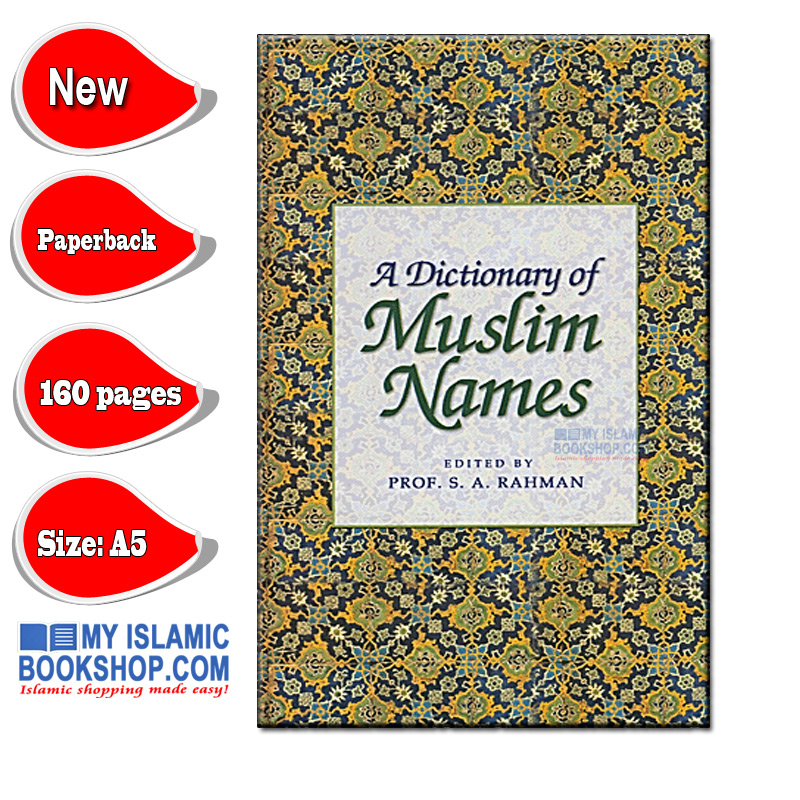 A Dictionary of Muslim Names  by Prof. S. A. Rahman
