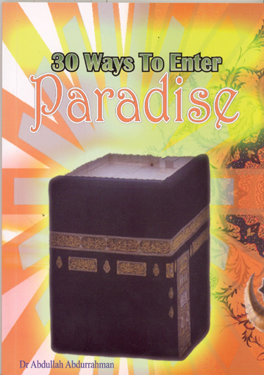 30 Ways To Enter Paradise By Dr Abdullah Abdurrahman