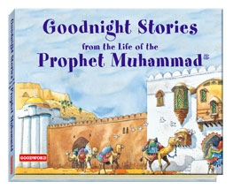 Goodnight Stories from the Life of the Prophet Muhammad (Goodword Books)