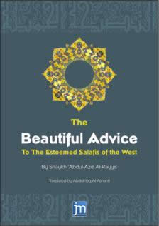 The Beautiful Advice to the Noble Salafis of the West By Shaykh Abdul-Aziz Ar-Rayyis