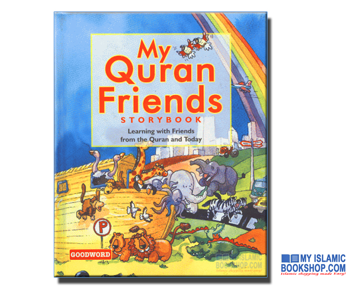 My Quran Friends Storybook (Goodword Books)