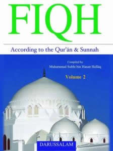 Fiqh According to the Quran and Sunnah Compiled by Muhammad Subhi bin Hasan Hallaq VOL 2