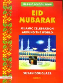 Eid Mubarak: Islamic Celebration Around The World by Susan Douglas