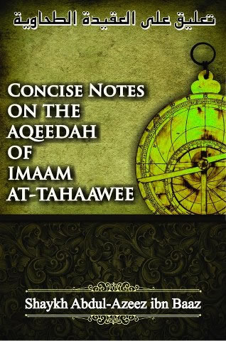 Concise Notes On The Aqeedah Of Imaam At-Tahaawee By Shaykh Abdu