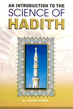 An Introduction to The Science of Hadith (An Introduction) by Suhaib Hasan