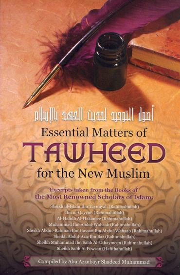 Essential Matters of Tawheed for the new Muslim