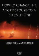 HOW TO CHANGE THE ANGRY SPOUSE TO A BELOVED ONE
