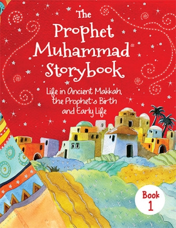 The Prophet Muhammad Storybook - Book 1 (Goodword Books)