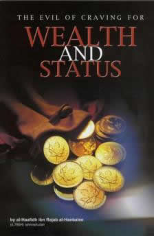 The Evil of Craving for Wealth and Status by Al-Haafiz Ibn Rajab