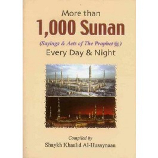 More than 1000 Sunan for Every Day & Night By Shaykh Khaalid Al-Husaynaan