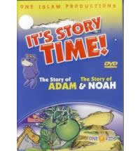 ITS STORY TIME! THE STORY OF ADAM & NOAH - DVD BY 1ISLAM PRODUCTIONS