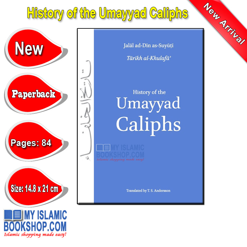 History of the Umayyad Caliphs by Jalal ad-Din as-Suyuti