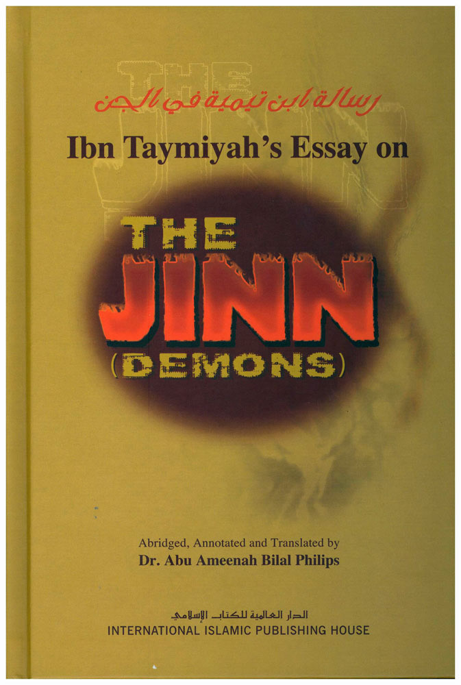 Ibn Taymiyah's Essay on the Jinn (Demons) By Dr. Abu Ameenah