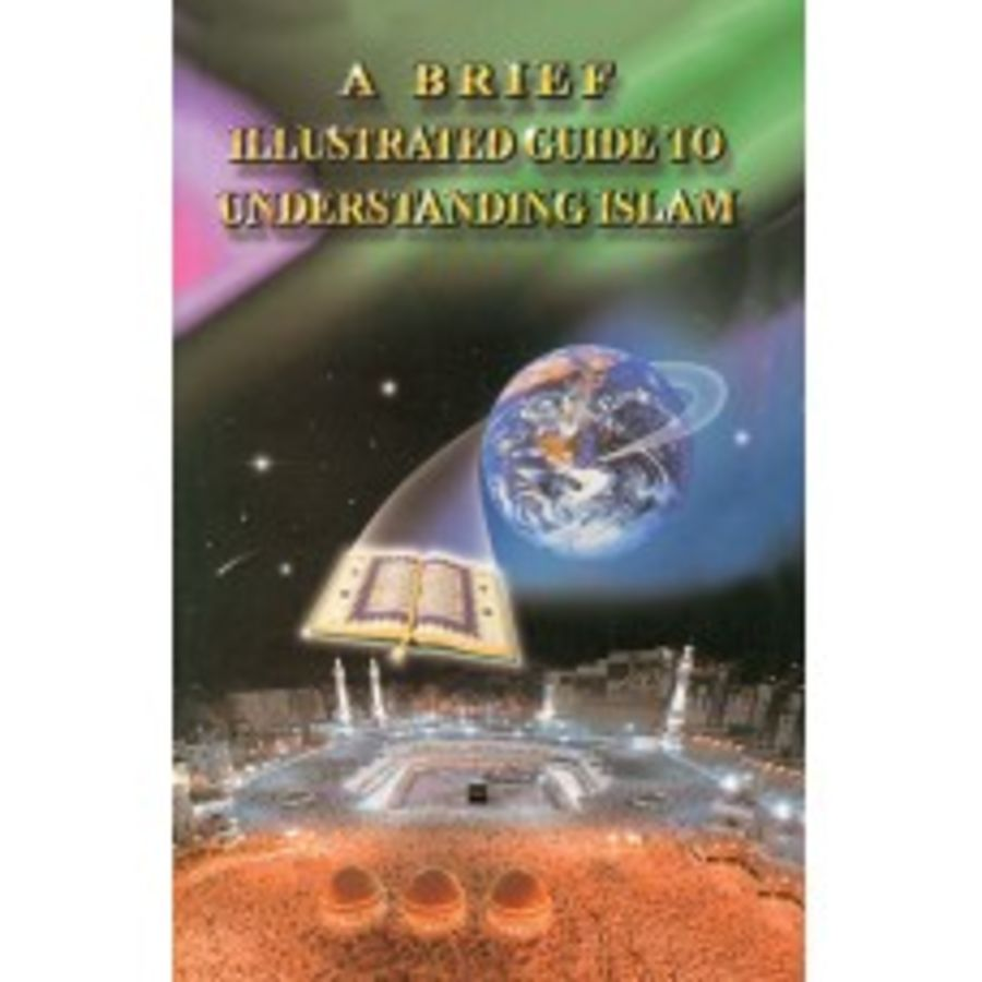 A Brief Illustrated Guide to Understanding Islam - ENGLISH