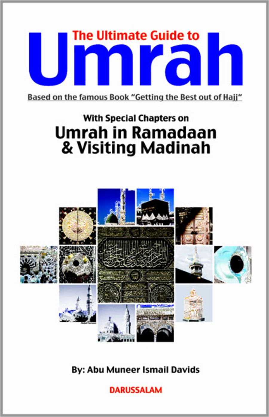 Ultimate Guide to Umrah by Abu Muneer Ismail Davids