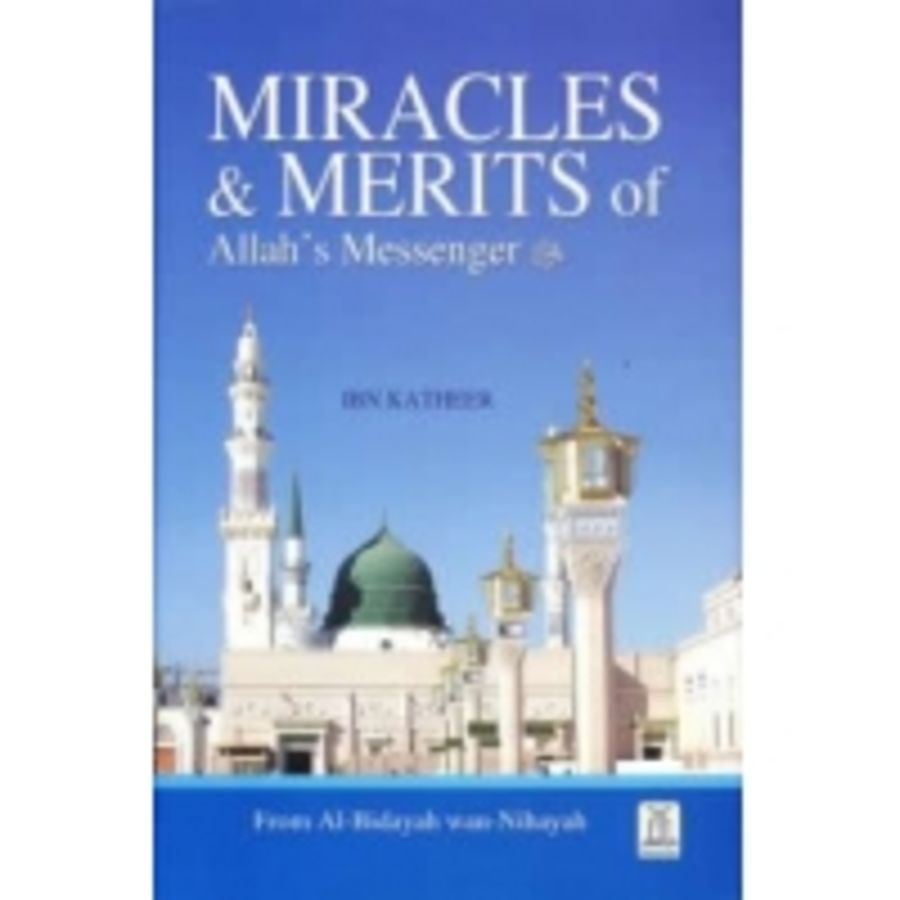Miacles & Merits Of Allah's Messenger