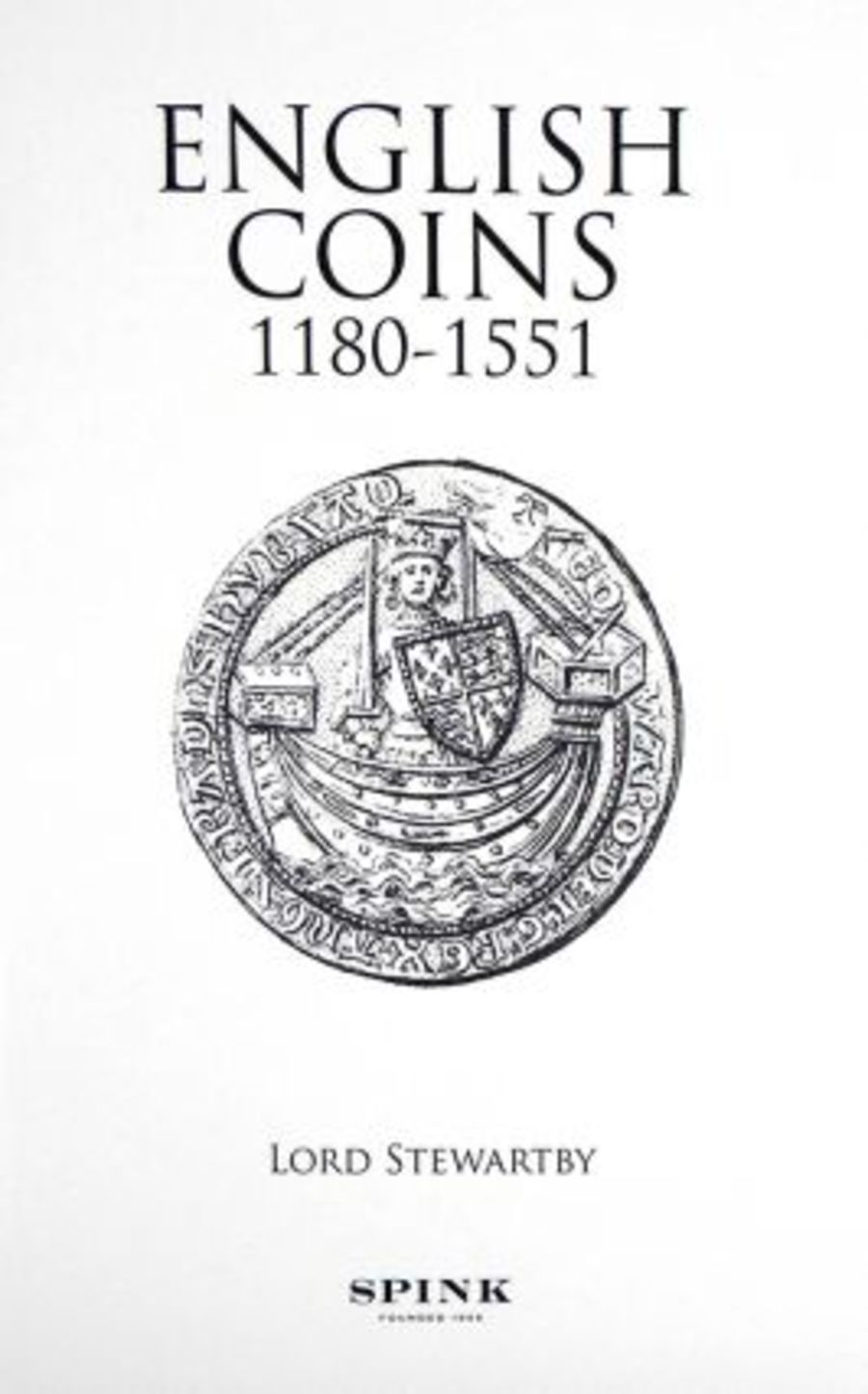 English coins 1180-1551. London, 2009, Stewartby, Lord.