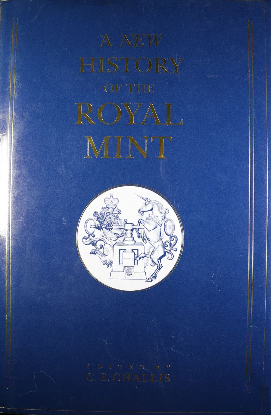 A New History of the Royal Mint. C. E. Challis. Very good cond.