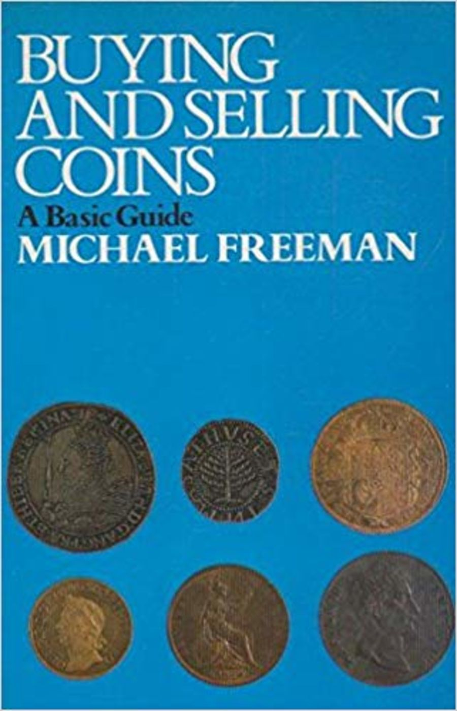 Buying and selling coins a basic guide by Michael Freeman