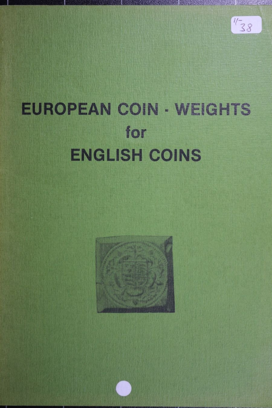 European coin-weights for English coins by Gerard Houben