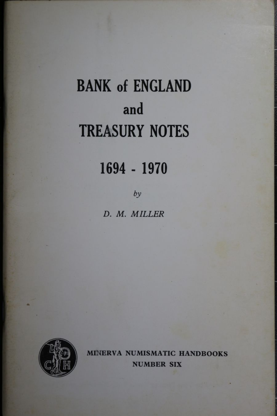 Bank of England and Teasury notes 1694 - 1970 by D. M. Miller