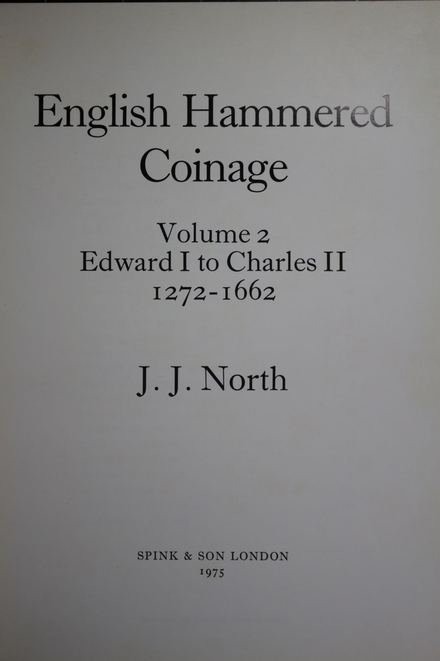 English hammered coinage by J.J. North, Volume 2, Revised second edition, Brown cloth