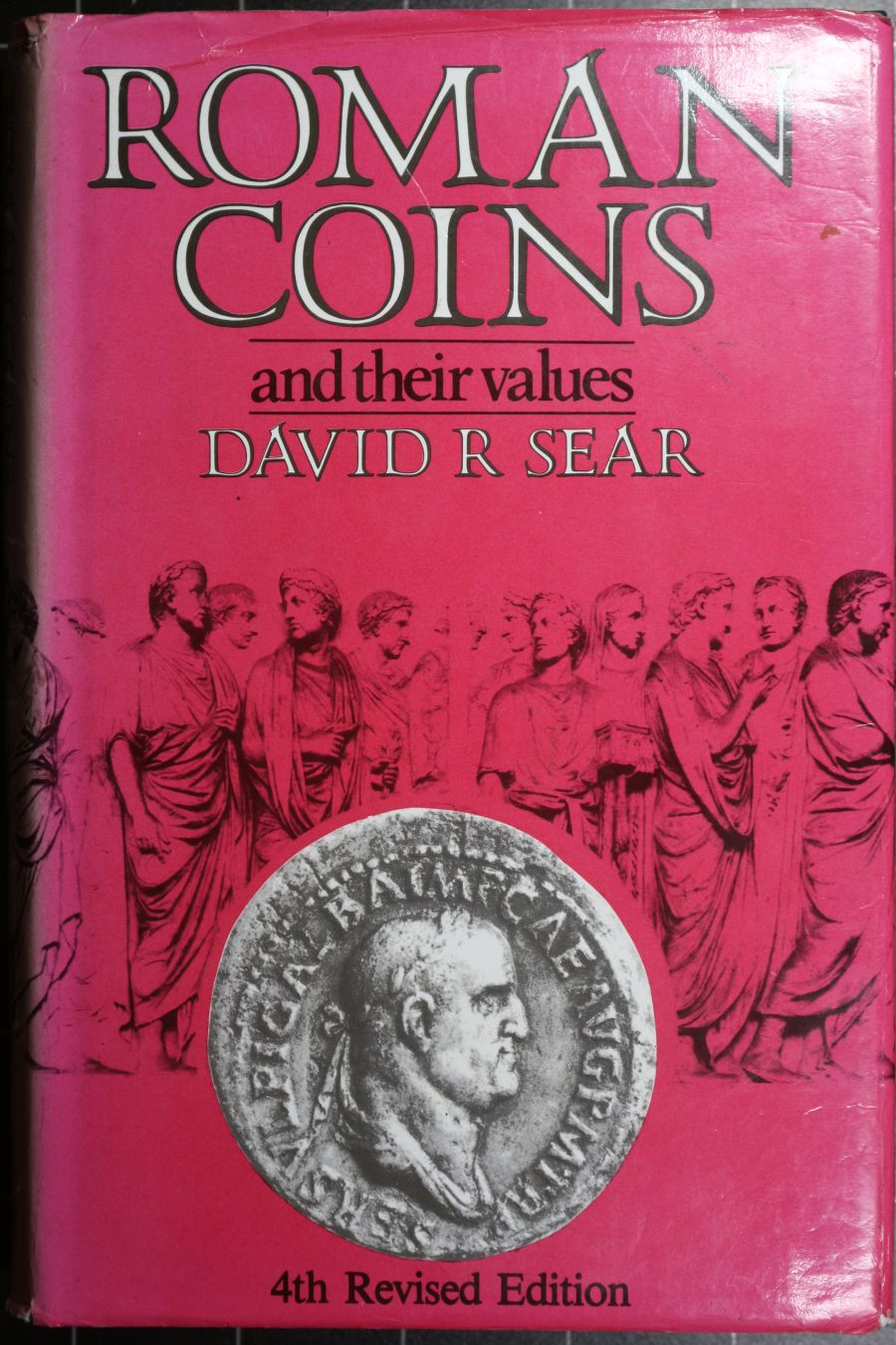 Roman coins and their values, David R. Sear, 4th revised edition