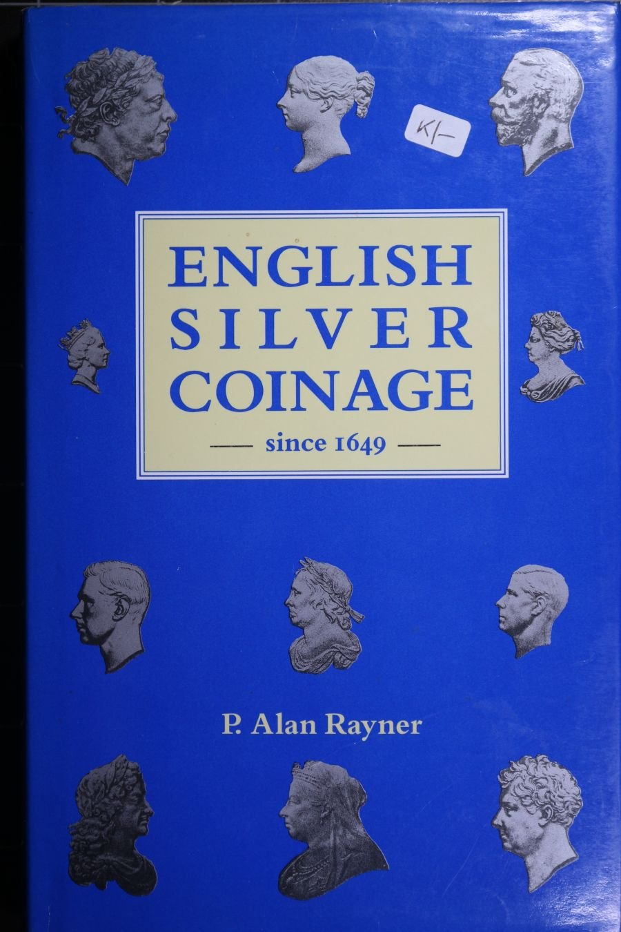 English Silver Coinage since 1649, P. Alan Rayner, Fifth revised edition