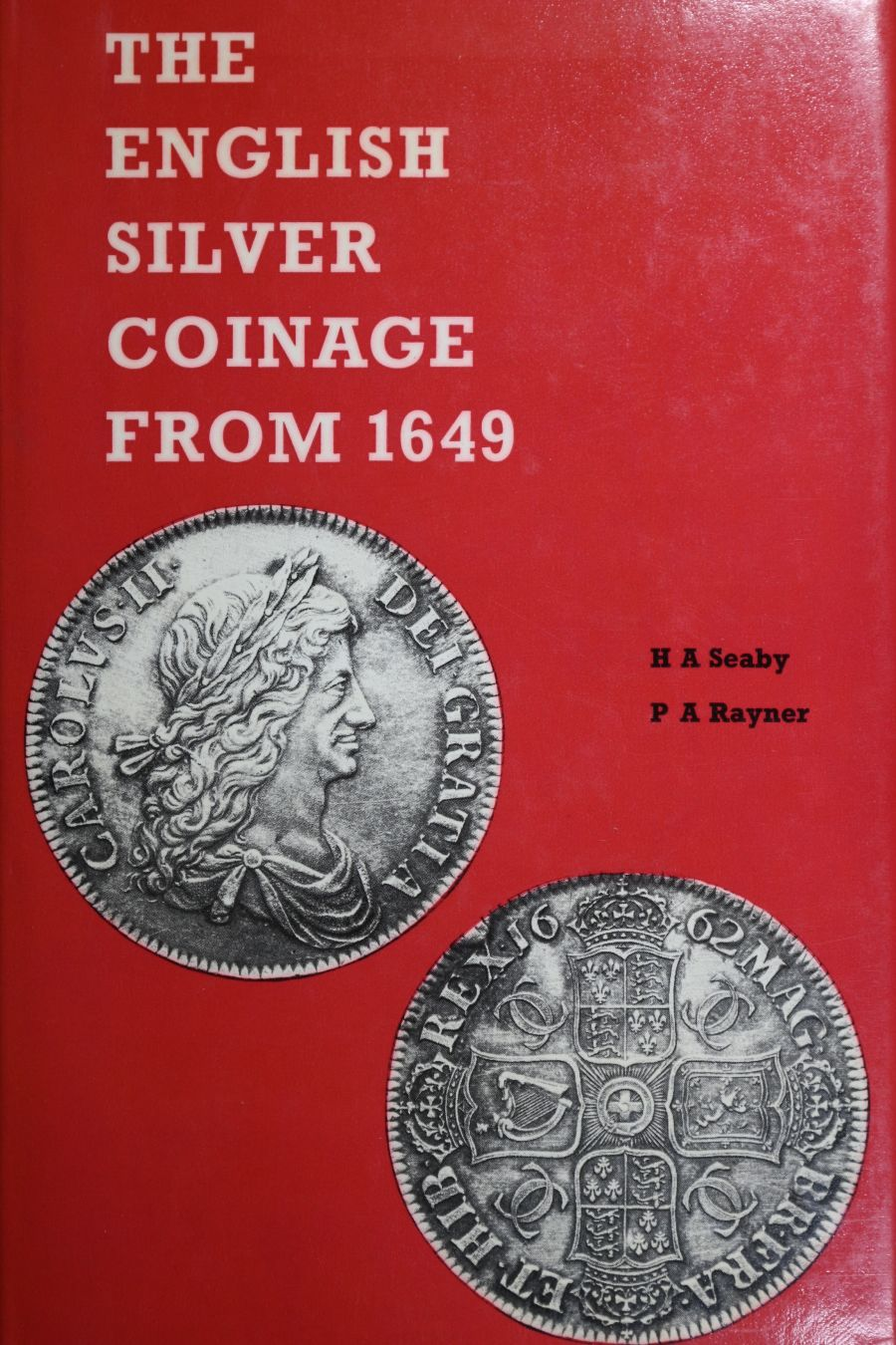 The English Silver Coinage from 1649, H. A. Seaby and P. A. Rayner, Fourth revised edition