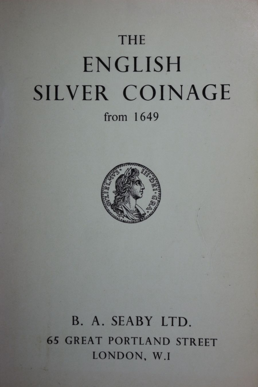 The English Silver Coinage from 1649, Herbert alan Seaby, Second revised edition