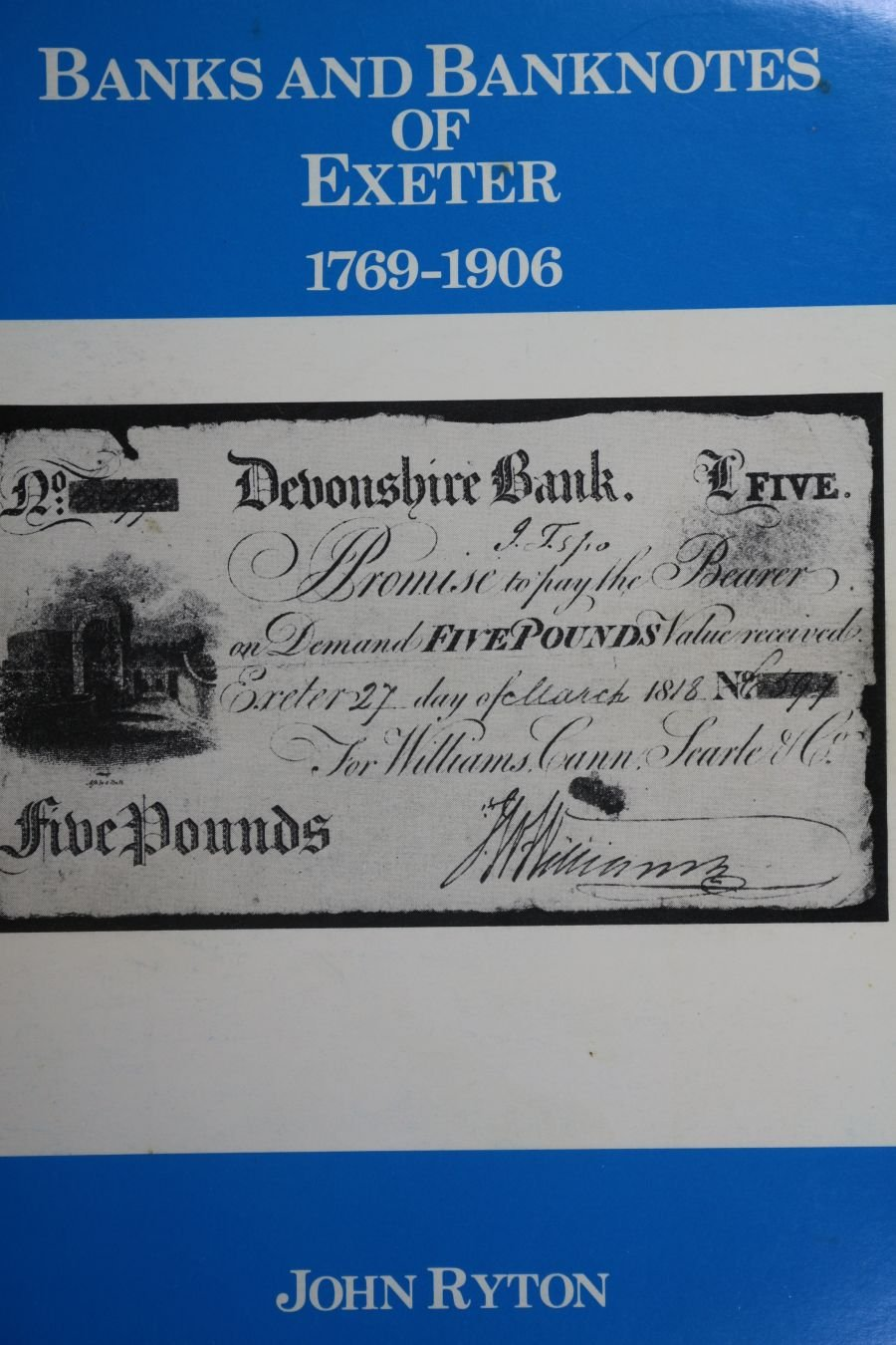 Banks and banknotes of Exeter 1769-1906 by John Ryton