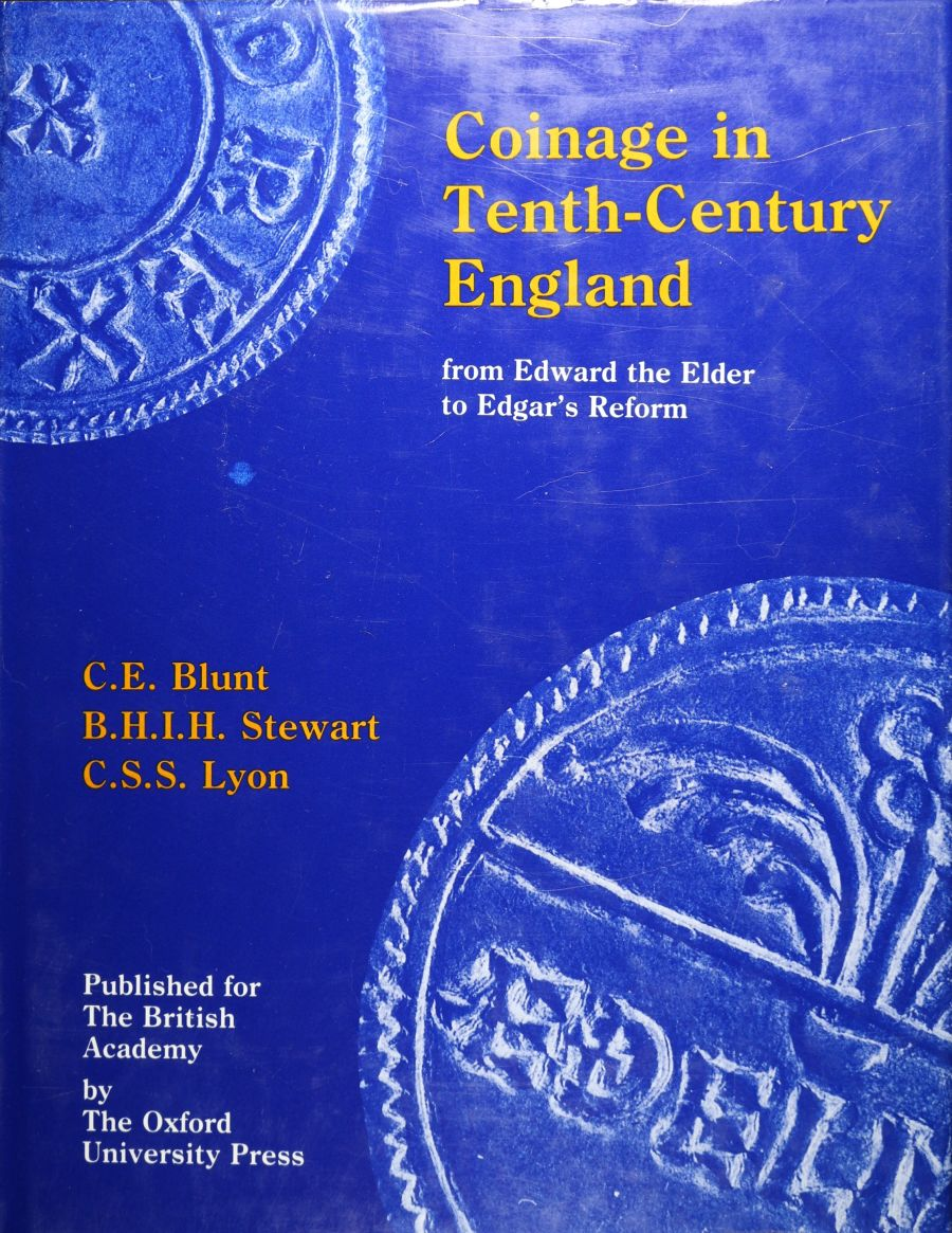 Coinage in Tenth-century England: From Edward the Elder to Edgar's Reform