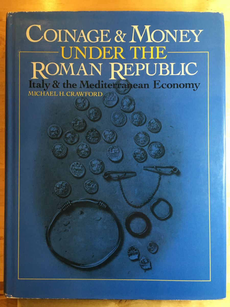 Coinage & money under the Roman republic by Michael H. Crawford, 355 pp