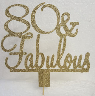 80 & Fabulous cake card topper