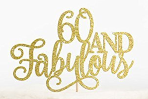60and Fabulous cake card topper choose of colors
