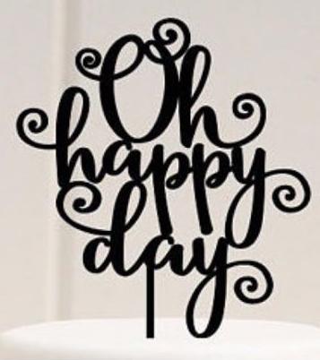 Oh Happy Day swirl acrylic cake topper