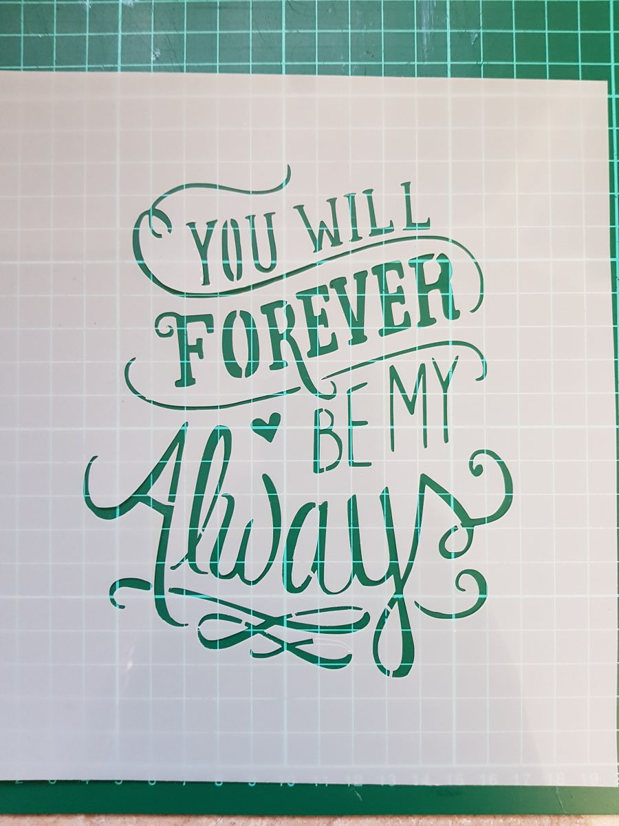You will forever be my always stencil wording