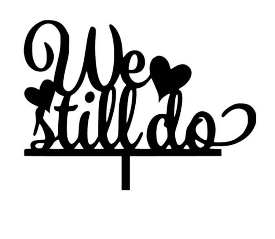 We Still Do With Hearts Cake Card Topper
