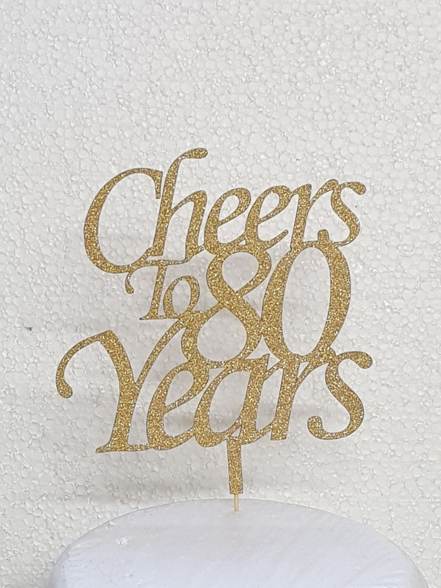 Cheers To X years, own age cake card topper