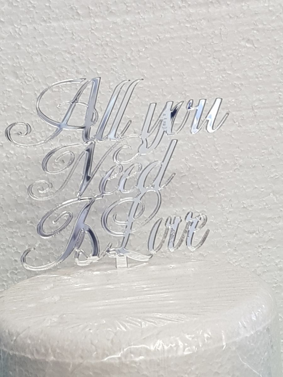 All you need is love acrylic cake topper