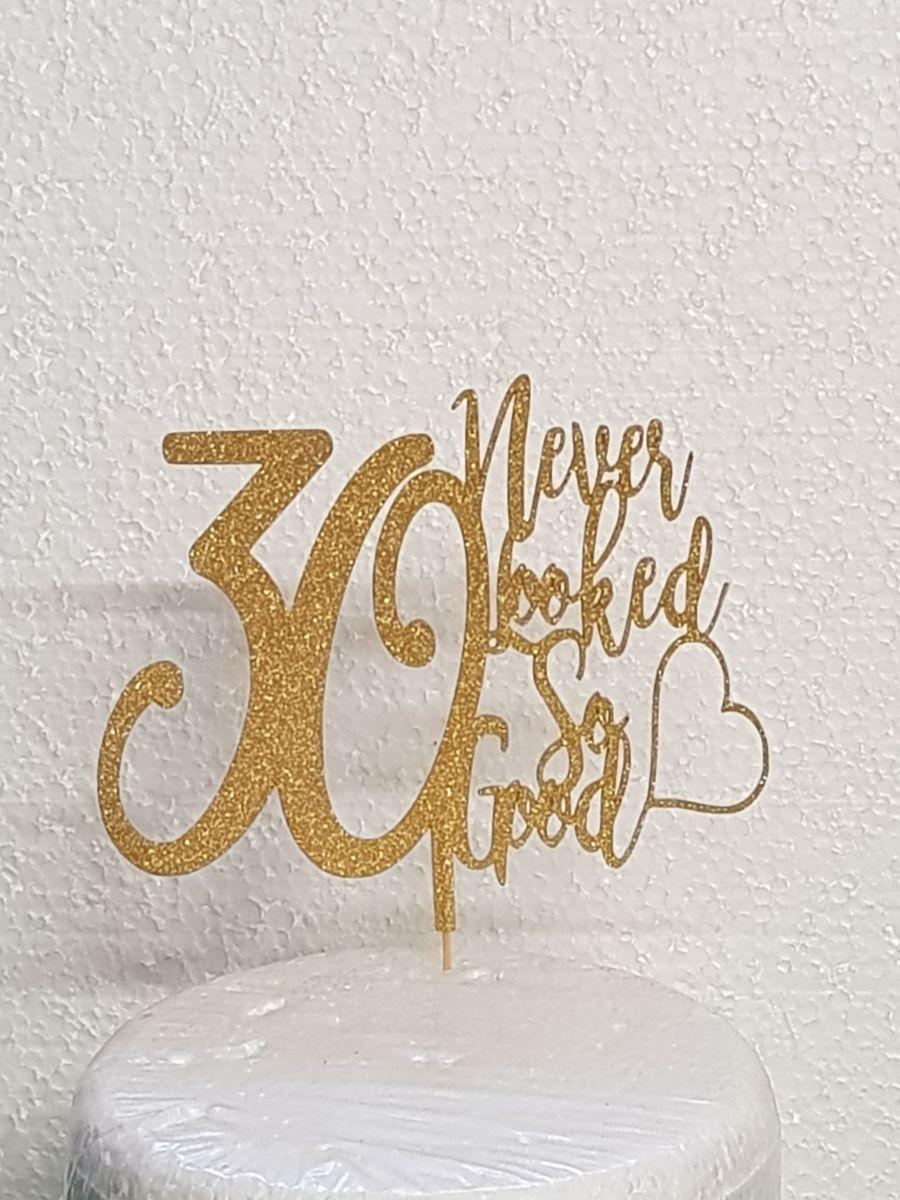 30 years never looked so good cake card topper