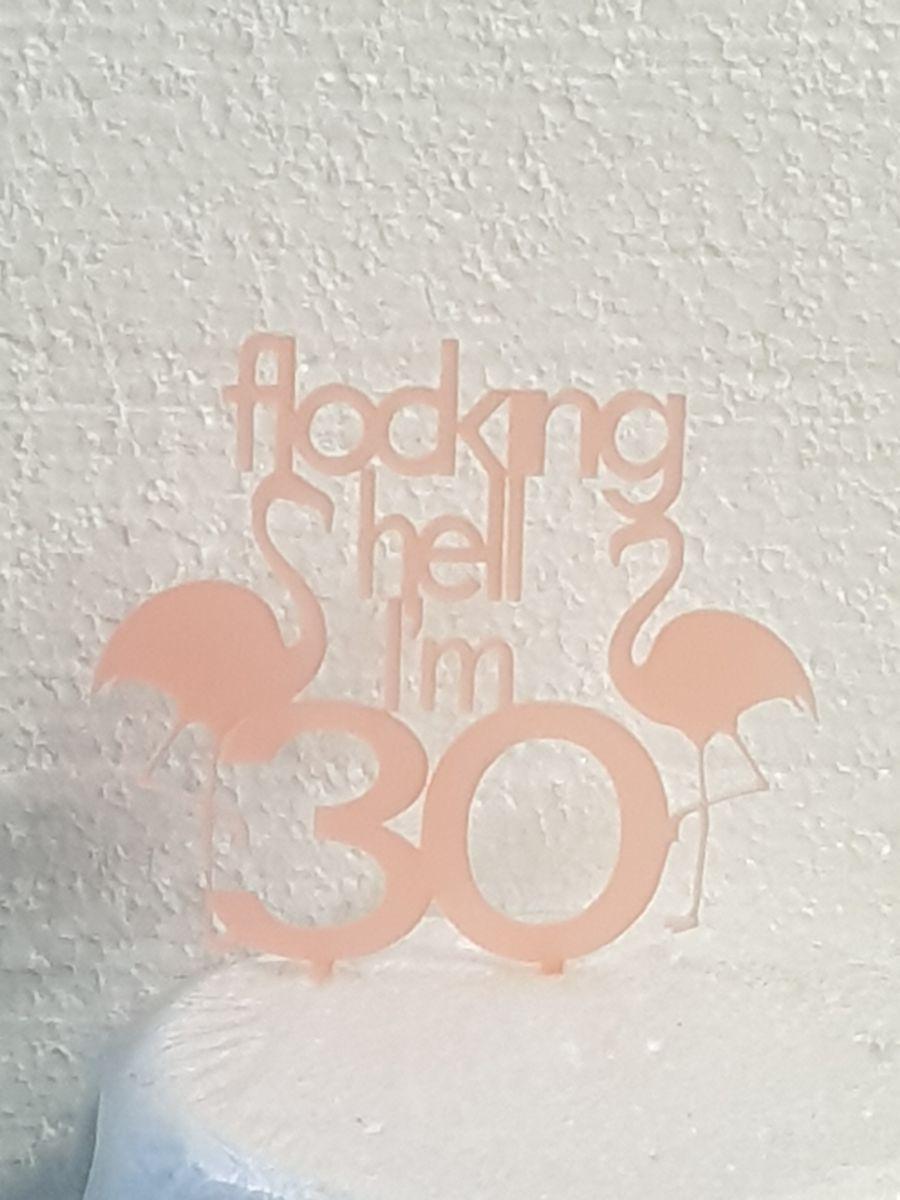 Flamingos Flocking hell im any age acrylic cake topper