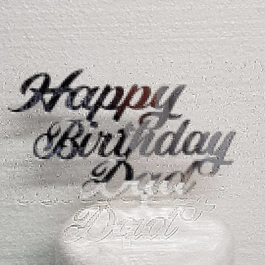 Happy Birthday dad Acrylic topper any color
