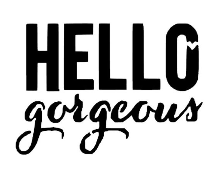 Hello gorgeous made to measure stencil