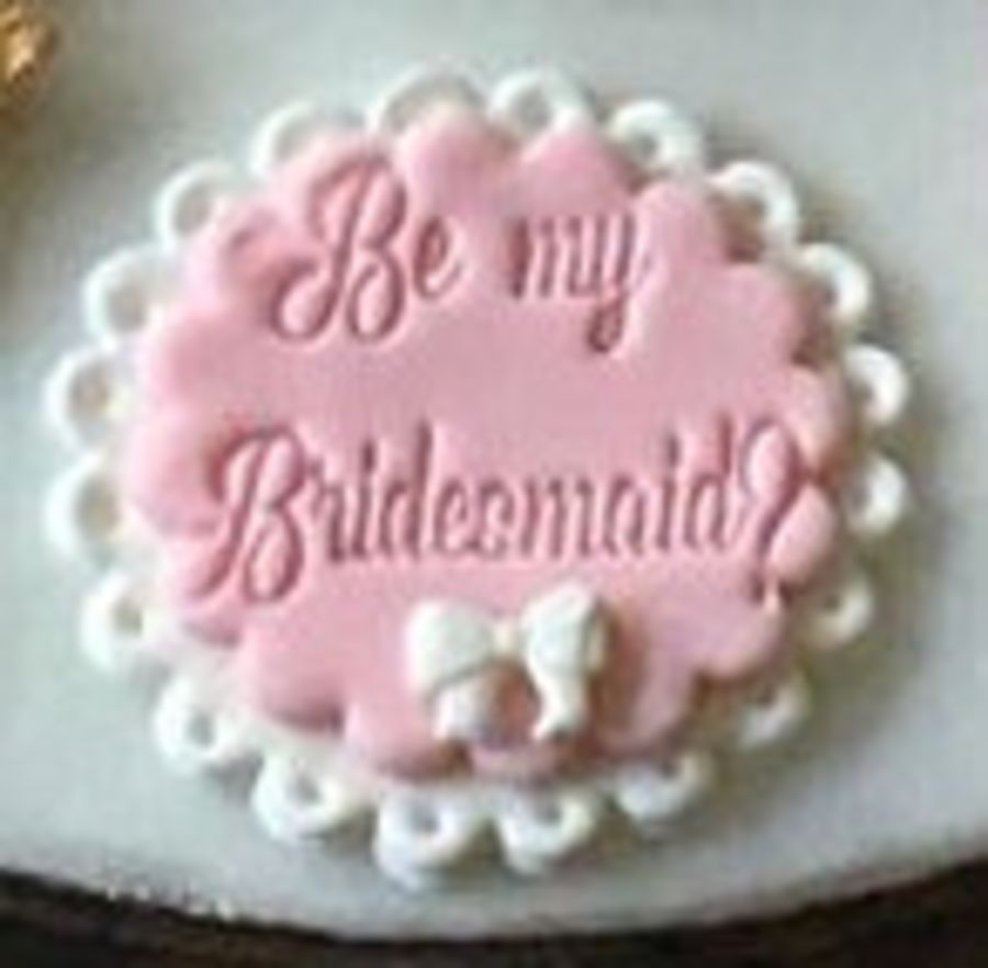 Be my bridesmaid? acrylic stamp for fondant