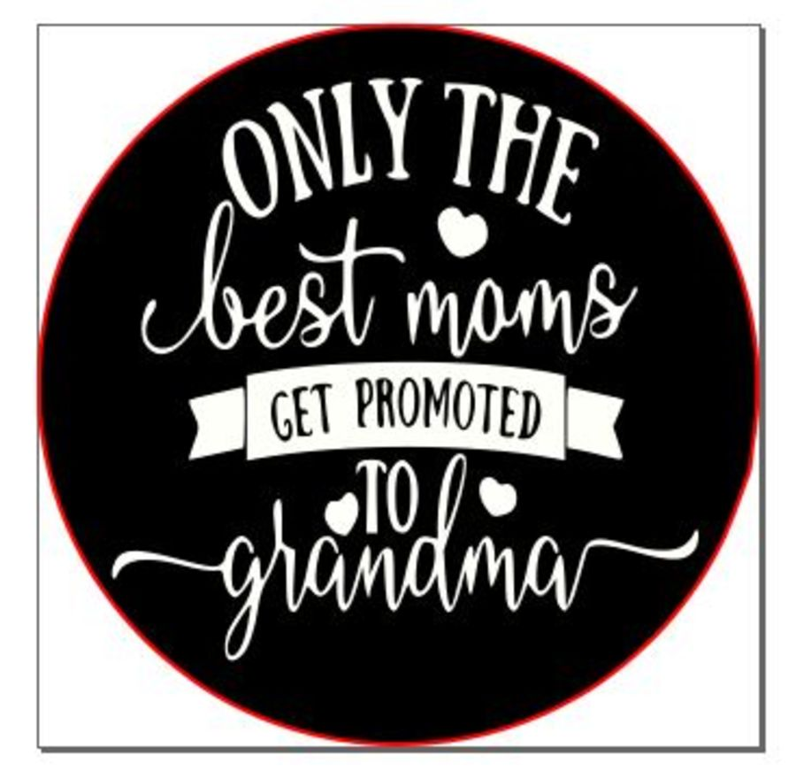 Only the best mums get promoted to grandma acrylic stamp for fondant