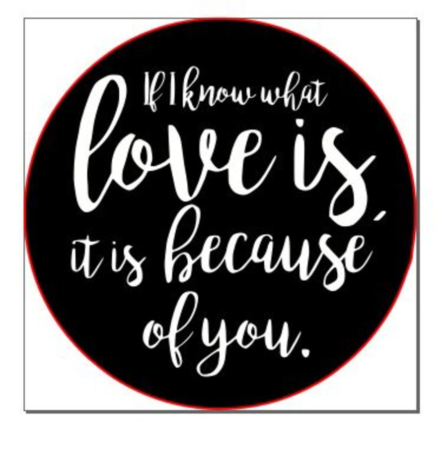 If i know what love is, its because of you acrylic stamp for fondant